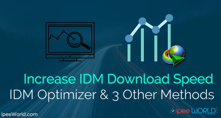IDM Optimizer Increase IDM Download Speed