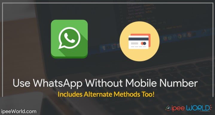 How to Use WhatsApp Without Mobile Number - 2019