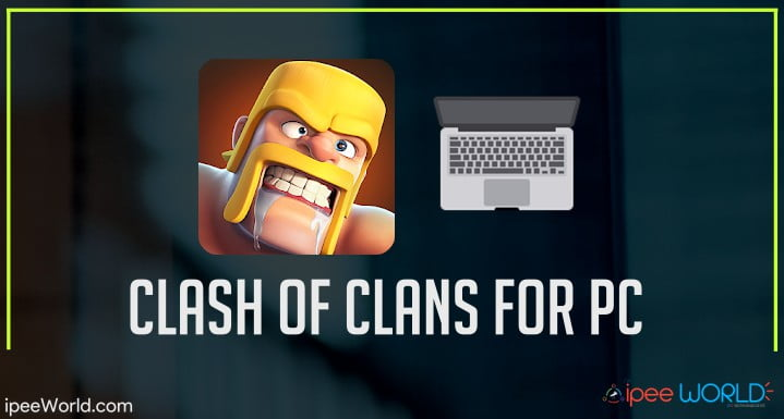 Download Clash of Clans For PC - Windows 10/8/7 [2019]