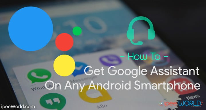 Get Google Assistant On Any Phone