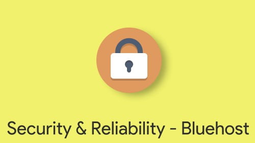 Scurity and Reliability of Bluehost Hosting