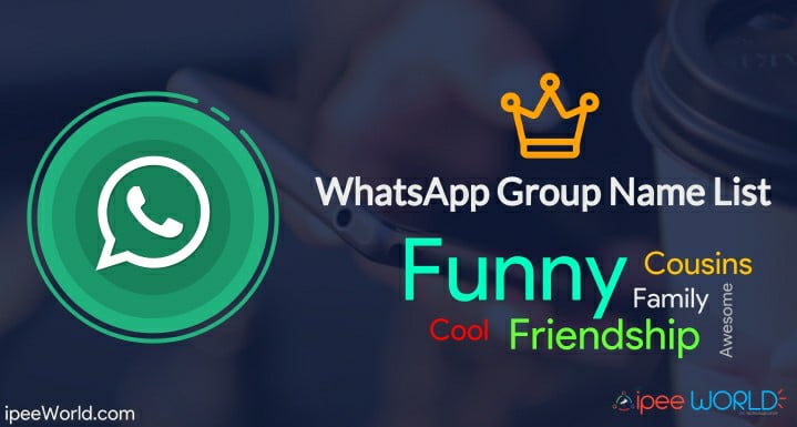 5000 Best Whatsapp Group Names List 2019 Funny Family Cousins