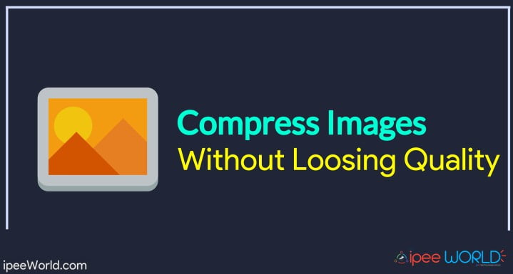 Compress Images Without Loosing Quality