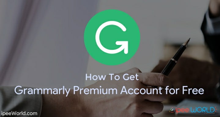 how to get free grammarly premium may 2018