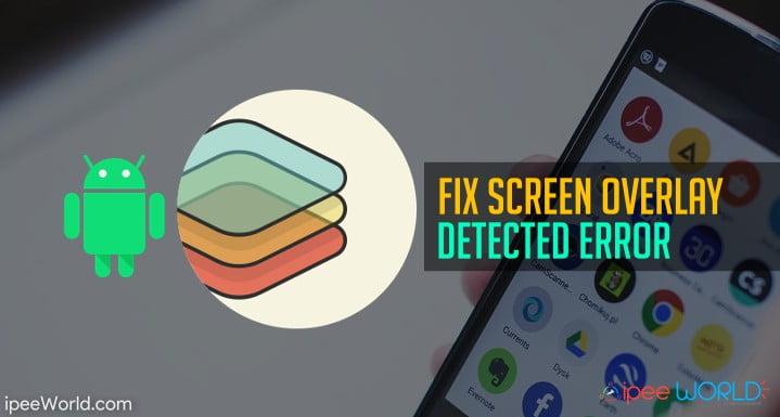 Fix Screen Overlay Detected Error